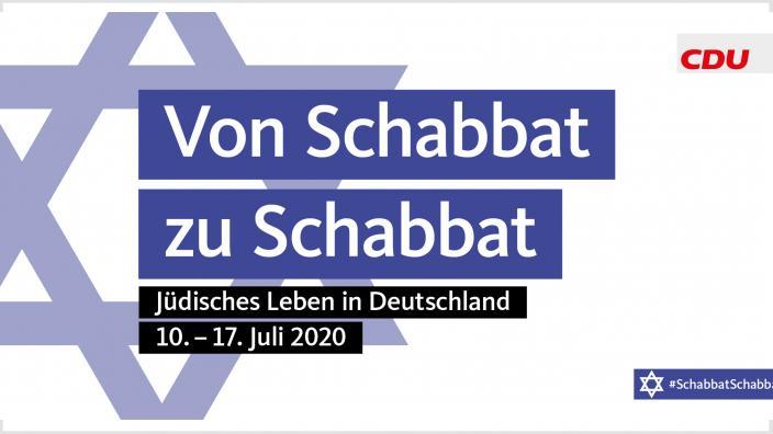 """Das Bild zeigt das blauweisse Logo der CDU-Kampagne """"Von Schabbat zu Schabbat"""" und den Text """"Jüdisches Leben in Deutschland, 10.-17. Juli 2020"""" sowie den Davidstern."""